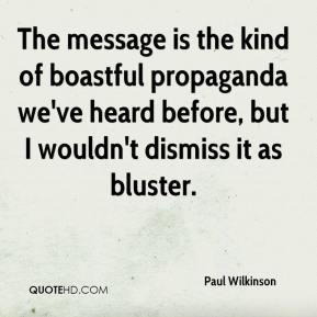 Paul Wilkinson  - The message is the kind of boastful propaganda we've heard before, but I wouldn't dismiss it as bluster.
