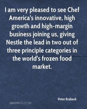 I am very pleased to see Chef America's innovative, high growth and high-margin business joining us, giving Nestle the lead in two out of three principle categories in the world's frozen food market.