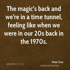 The magic's back and we're in a time tunnel, feeling like when we were in our 20s back in the 1970s.