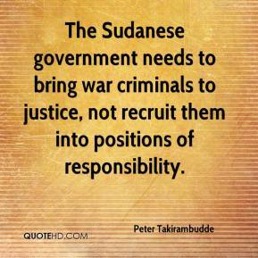 Peter Takirambudde  - The Sudanese government needs to bring war criminals to justice, not recruit them into positions of responsibility.