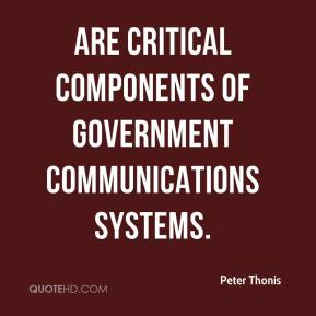 Peter Thonis  - are critical components of government communications systems.