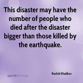 This disaster may have the number of people who died after the disaster bigger than those killed by the earthquake.