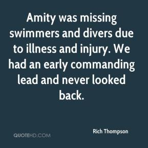 Rich Thompson  - Amity was missing swimmers and divers due to illness and injury. We had an early commanding lead and never looked back.