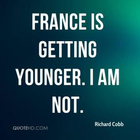 France is getting younger. I am not.