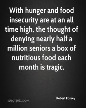 Robert Forney  - With hunger and food insecurity are at an all time high, the thought of denying nearly half a million seniors a box of nutritious food each month is tragic.