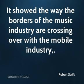 Robert Swift  - It showed the way the borders of the music industry are crossing over with the mobile industry.