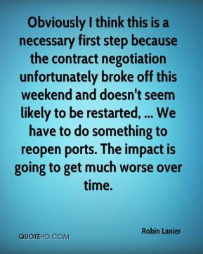 Robin Lanier  - Obviously I think this is a necessary first step because the contract negotiation unfortunately broke off this weekend and doesn't seem likely to be restarted, ... We have to do something to reopen ports. The impact is going to get much worse over time.