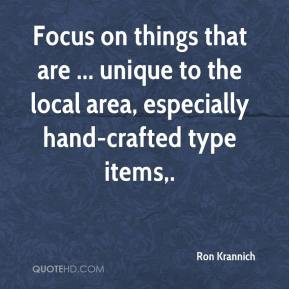 Focus on things that are ... unique to the local area, especially hand-crafted type items.