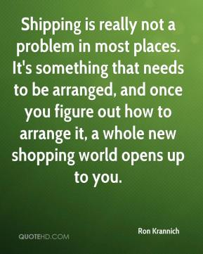 Shipping is really not a problem in most places. It's something that needs to be arranged, and once you figure out how to arrange it, a whole new shopping world opens up to you.