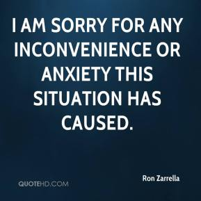 I am sorry for any inconvenience or anxiety this situation has caused.