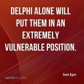 Delphi alone will put them in an extremely vulnerable position.