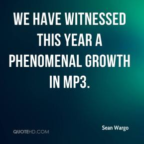 Sean Wargo  - We have witnessed this year a phenomenal growth in MP3.