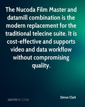 Simon Clark  - The Nucoda Film Master and datamill combination is the modern replacement for the traditional telecine suite. It is cost-effective and supports video and data workflow without compromising quality.