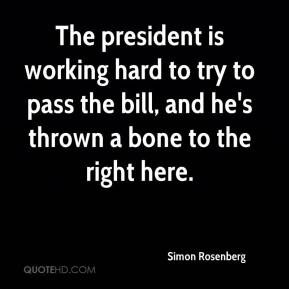 Simon Rosenberg  - The president is working hard to try to pass the bill, and he's thrown a bone to the right here.