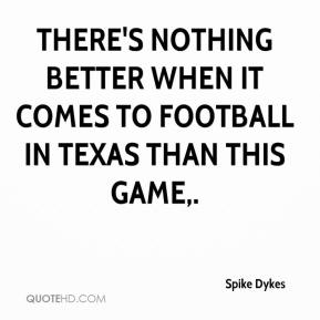 There's nothing better when it comes to football in Texas than this game.