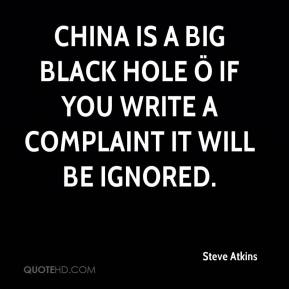 China is a big black hole ö if you write a complaint it will be ignored.
