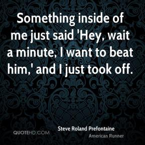the life of steve roland prefontaine an american middle and long distance runner Steve prefontaine — american athlete born on january 25, 1951, died on may 30, 1975 steve roland pre prefontaine was an american middle and long-distance runner who competed in the 1972 olympics.