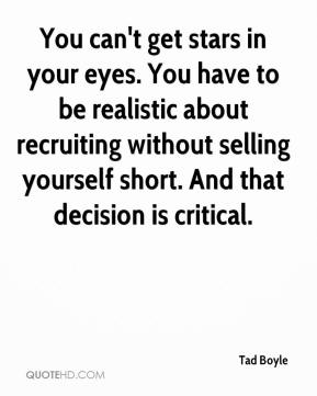 Tad Boyle  - You can't get stars in your eyes. You have to be realistic about recruiting without selling yourself short. And that decision is critical.