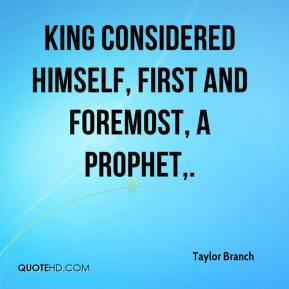 Taylor Branch  - King considered himself, first and foremost, a prophet.