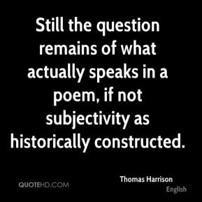 Thomas Harrison - Still the question remains of what actually speaks in a poem, if not subjectivity as historically constructed.