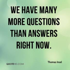 Thomas Insel  - We have many more questions than answers right now.