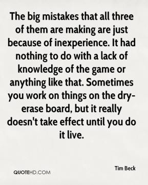 The big mistakes that all three of them are making are just because of inexperience. It had nothing to do with a lack of knowledge of the game or anything like that. Sometimes you work on things on the dry-erase board, but it really doesn't take effect until you do it live.