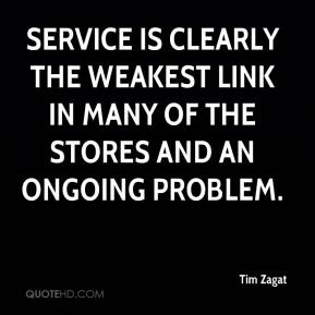 Service is clearly the weakest link in many of the stores and an ongoing problem.