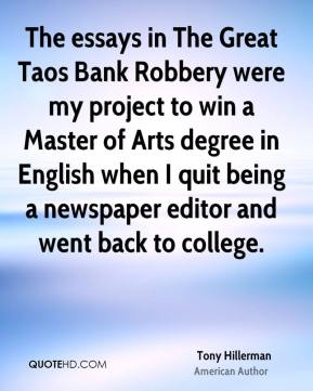 The essays in The Great Taos Bank Robbery were my project to win a Master of Arts degree in English when I quit being a newspaper editor and went back to college.