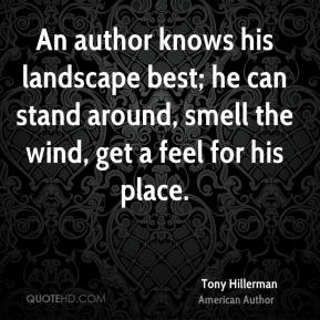 An author knows his landscape best; he can stand around, smell the wind, get a feel for his place.
