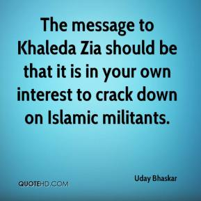The message to Khaleda Zia should be that it is in your own interest to crack down on Islamic militants.