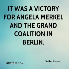 It was a victory for Angela Merkel and the grand coalition in Berlin.
