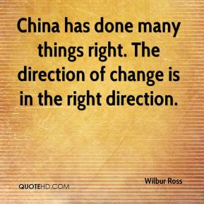 China has done many things right. The direction of change is in the right direction.