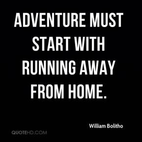 Adventure must start with running away from home.