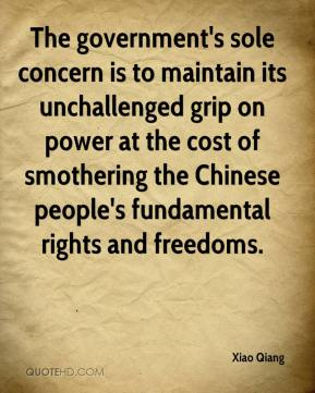 The government's sole concern is to maintain its unchallenged grip on power at the cost of smothering the Chinese people's fundamental rights and freedoms.