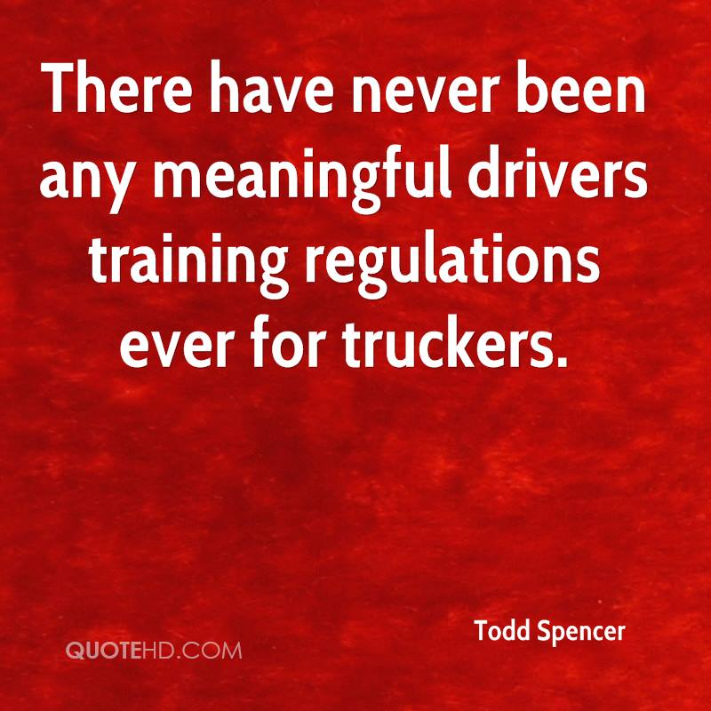 There have never been any meaningful drivers training regulations ever for truckers.