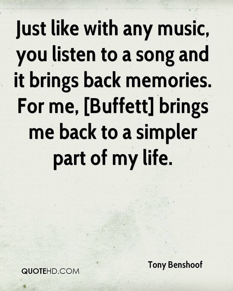 Just like with any music, you listen to a song and it brings back memories. For me, [Buffett] brings me back to a simpler part of my life.