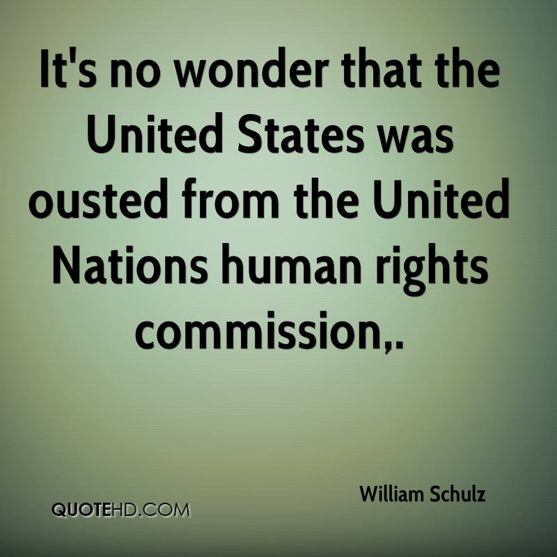 It's no wonder that the United States was ousted from the United Nations human rights commission.
