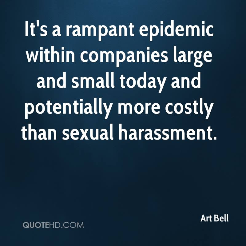 It's a rampant epidemic within companies large and small today and potentially more costly than sexual harassment.