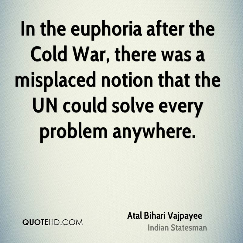 In the euphoria after the Cold War, there was a misplaced notion that the UN could solve every problem anywhere.