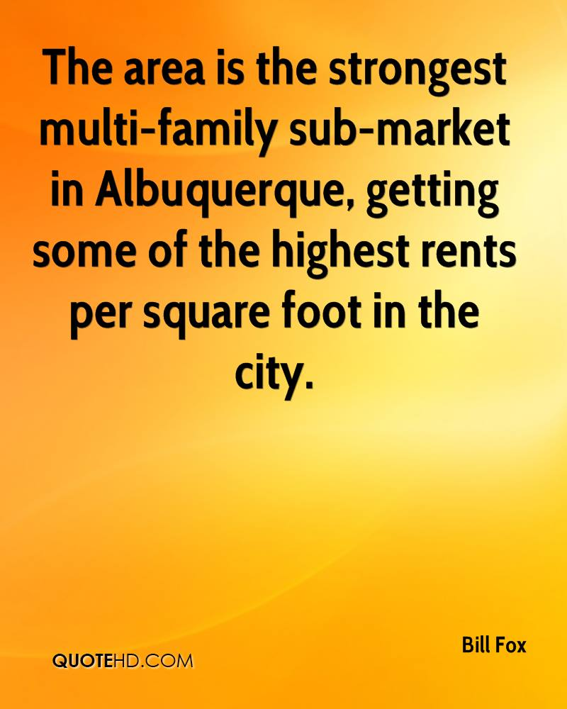 The area is the strongest multi-family sub-market in Albuquerque, getting some of the highest rents per square foot in the city.
