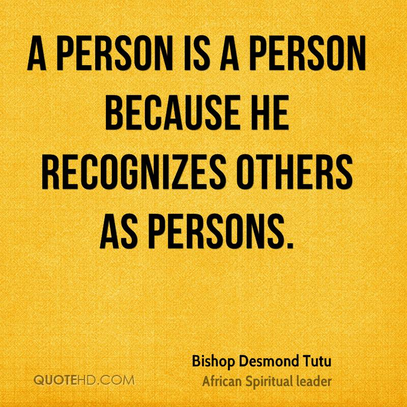 A person is a person because he recognizes others as persons.