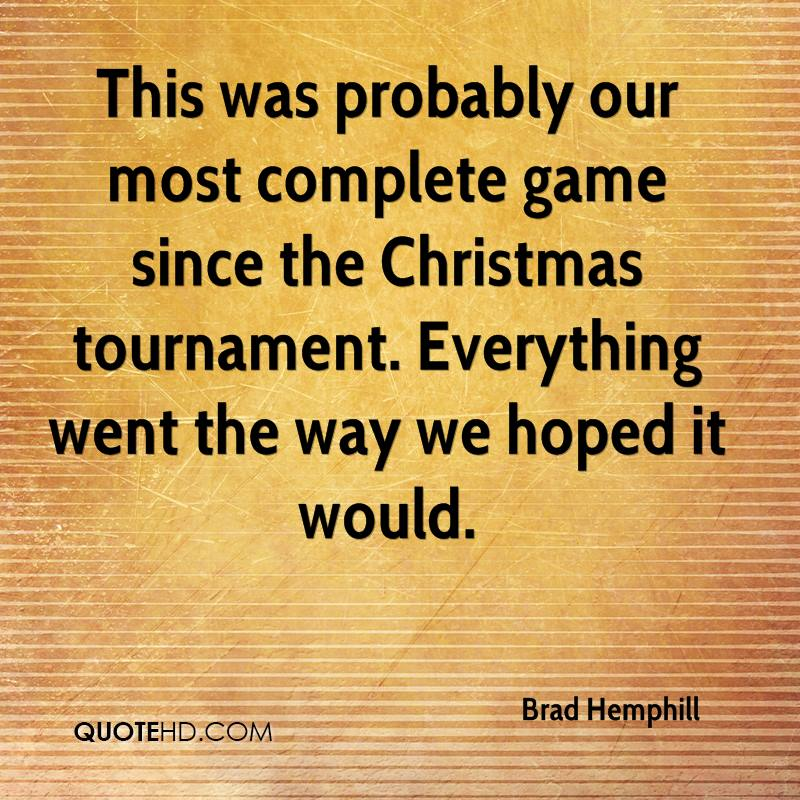 This was probably our most complete game since the Christmas tournament. Everything went the way we hoped it would.
