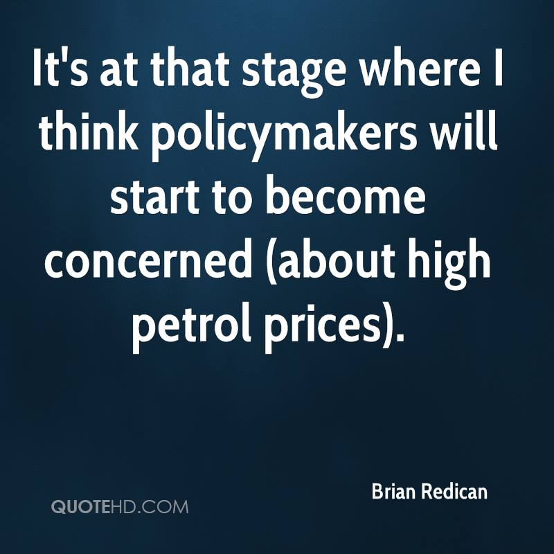 It's at that stage where I think policymakers will start to become concerned (about high petrol prices).
