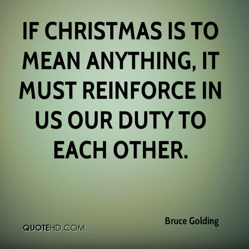 If Christmas is to mean anything, it must reinforce in us our duty to each other.