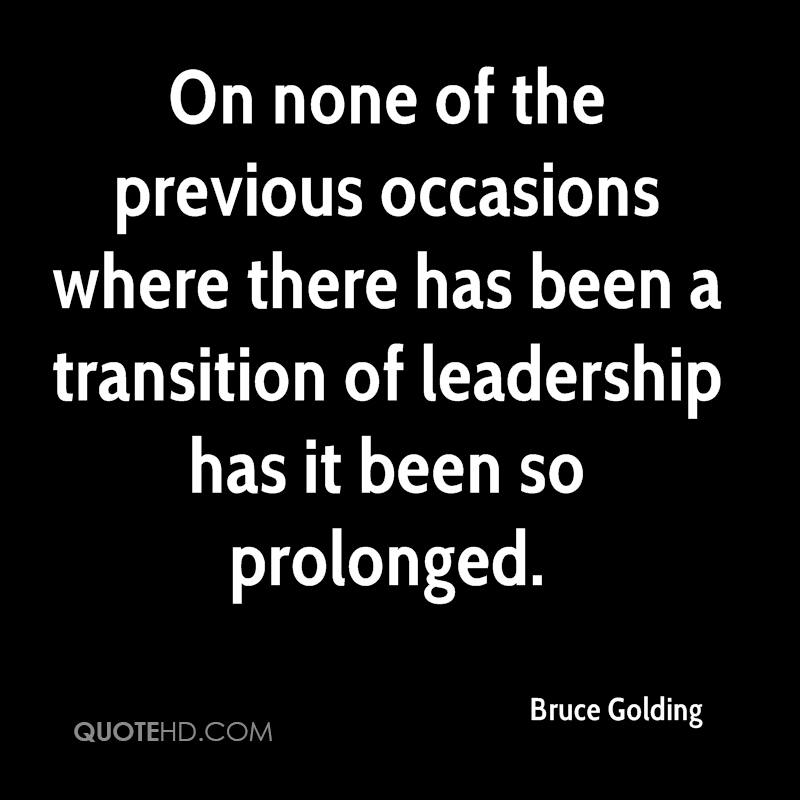 On none of the previous occasions where there has been a transition of leadership has it been so prolonged.