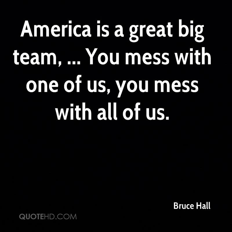 You Messed Us Up Quotes: Bruce Hall Quotes