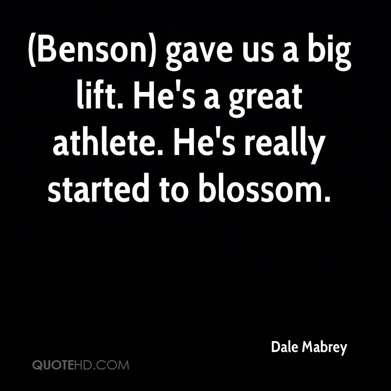 (Benson) gave us a big lift. He's a great athlete. He's really started to blossom.