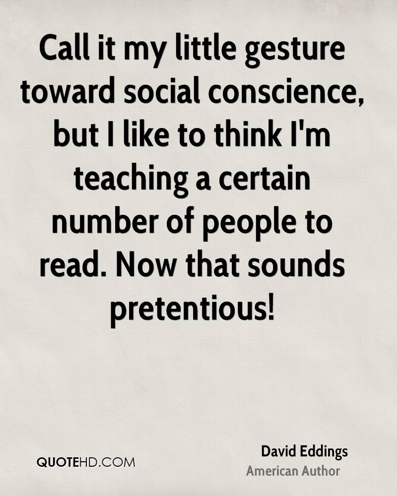 Call it my little gesture toward social conscience, but I like to think I'm teaching a certain number of people to read. Now that sounds pretentious!