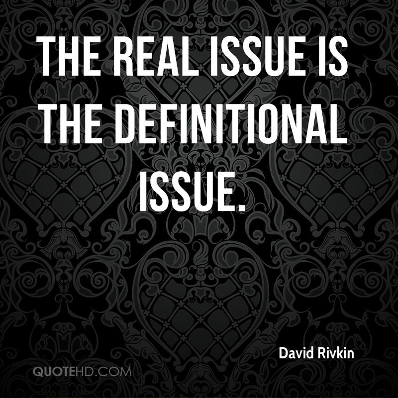 The real issue is the definitional issue.