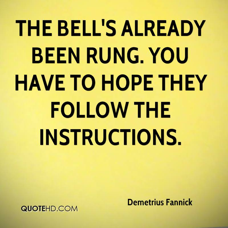 The bell's already been rung. You have to hope they follow the instructions.